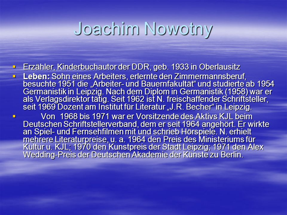 Joachim Nowotny Erzähler, Kinderbuchautor der DDR, geb. 1933 in Oberlausitz.