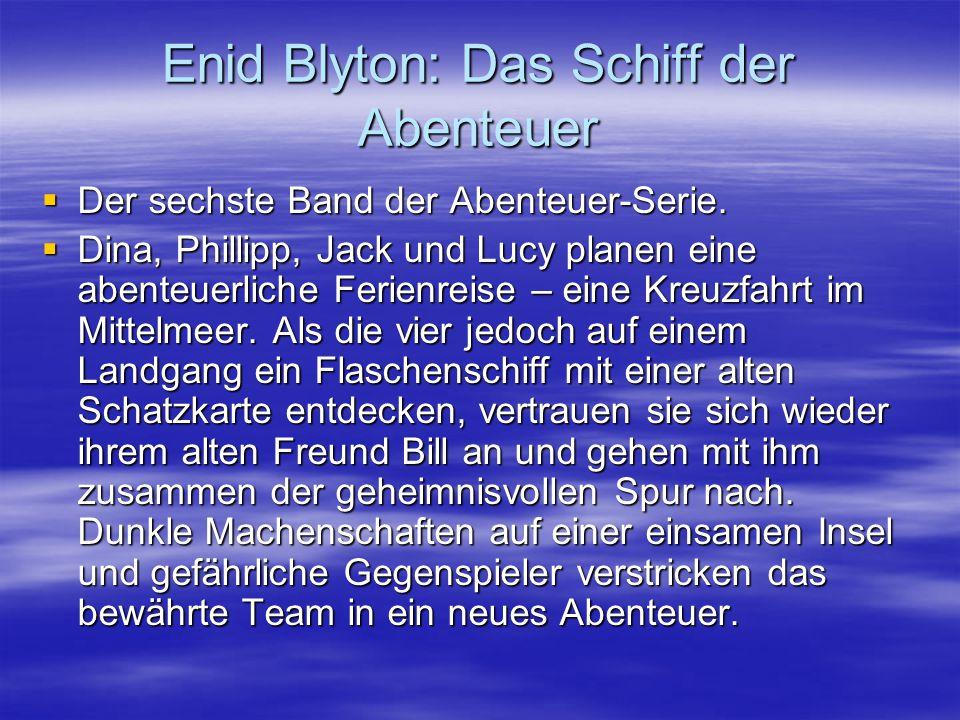 Enid Blyton: Das Schiff der Abenteuer
