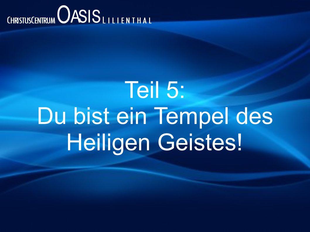Du bist ein Tempel des Heiligen Geistes!