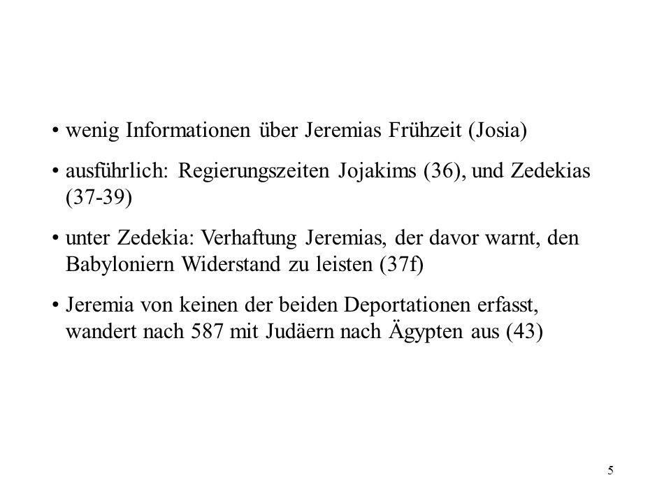 wenig Informationen über Jeremias Frühzeit (Josia)