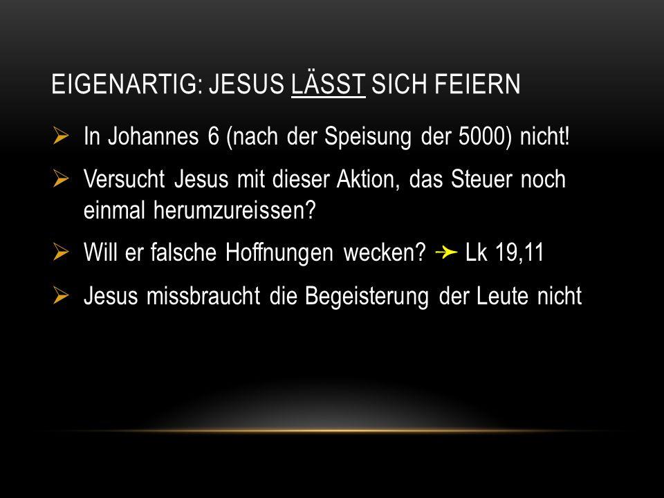 Eigenartig: Jesus lässt sich feiern