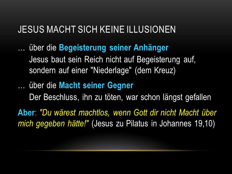 Jesus macht sich keine Illusionen