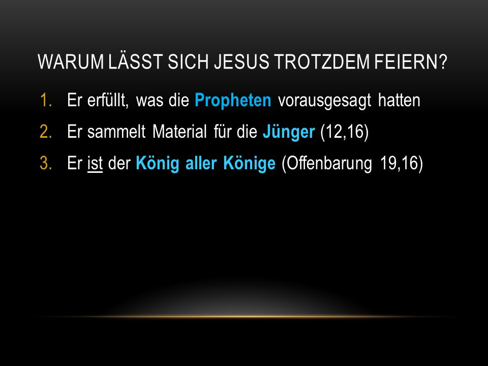 Warum lässt sich Jesus trotzdem feiern