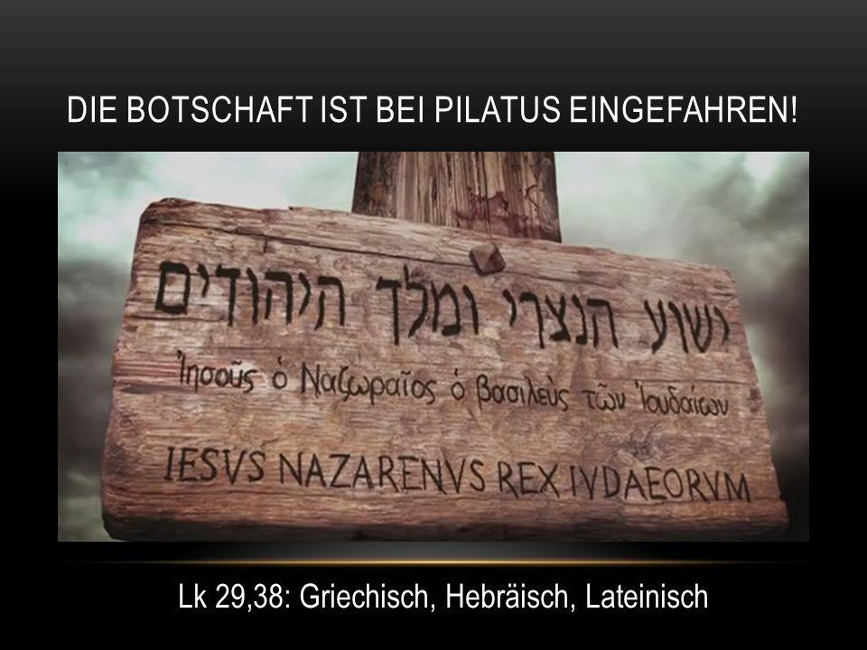 Die Botschaft ist bei Pilatus eingefahren!