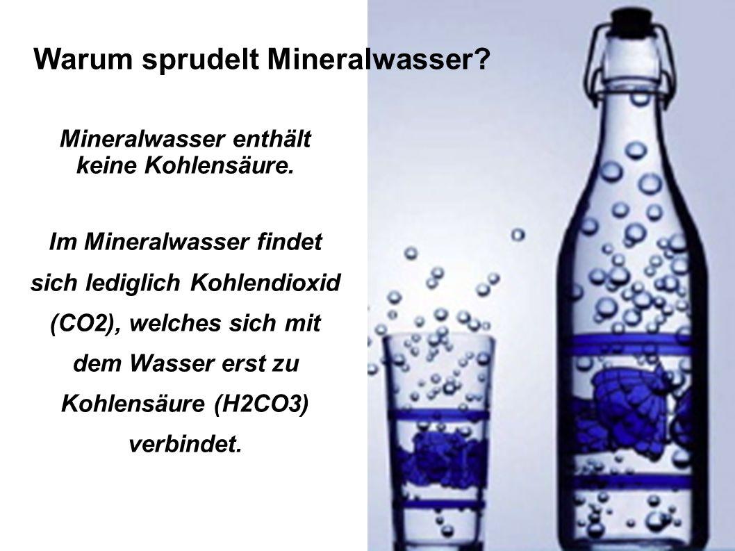 Warum sprudelt Mineralwasser