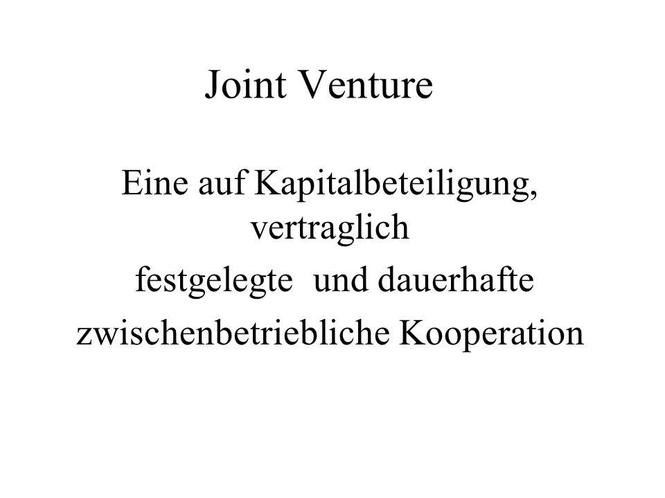 Joint Venture Eine auf Kapitalbeteiligung, vertraglich