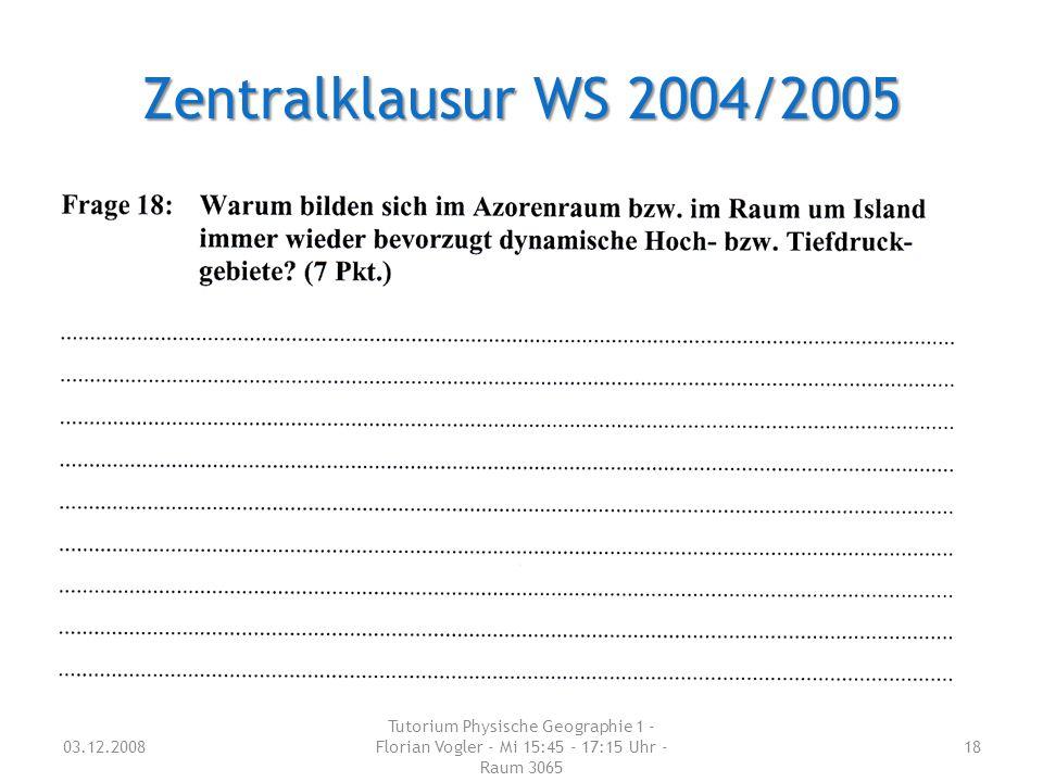 Zentralklausur WS 2004/2005 03.12.2008.