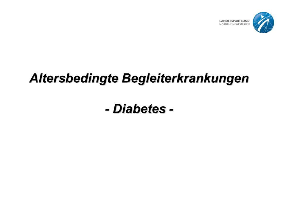 Altersbedingte Begleiterkrankungen - Diabetes -