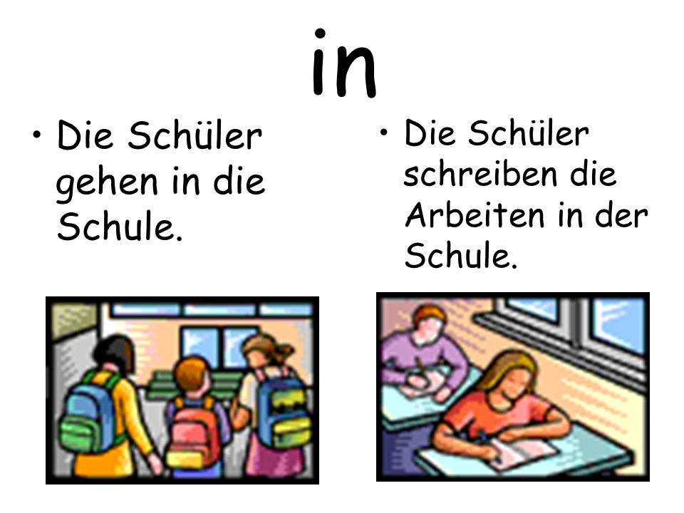 in Die Schüler gehen in die Schule.
