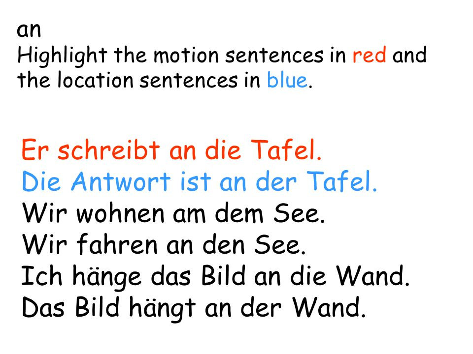 an Highlight the motion sentences in red and the location sentences in blue.