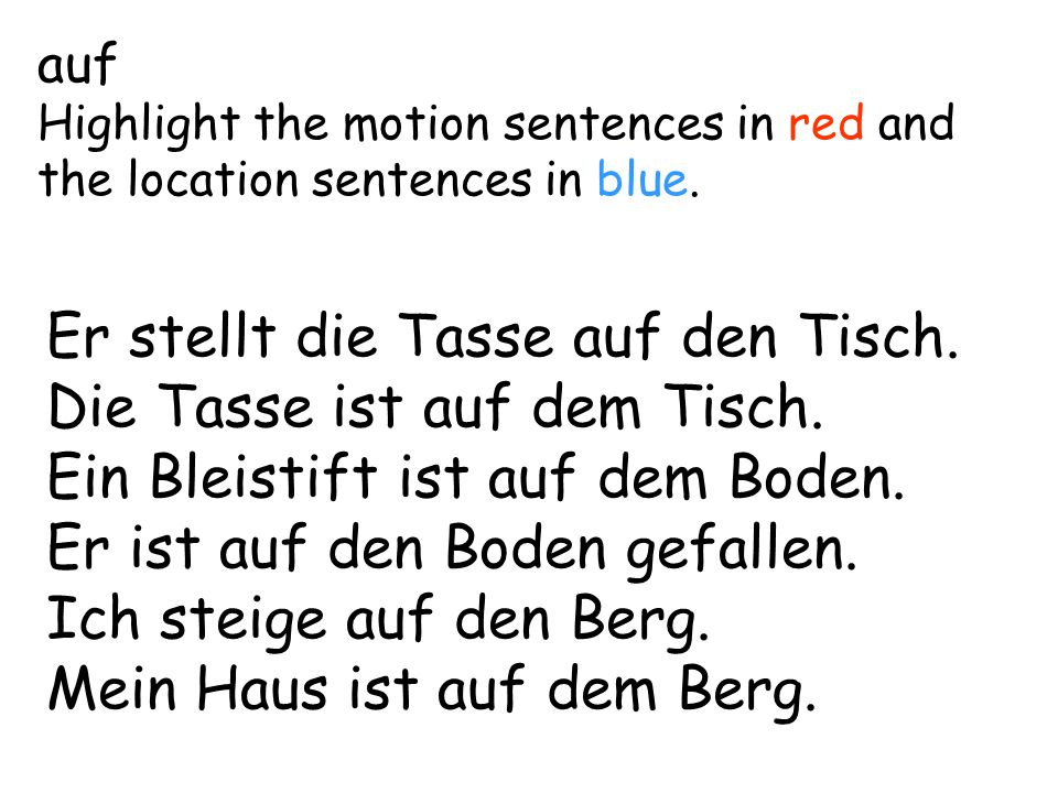 auf Highlight the motion sentences in red and the location sentences in blue.