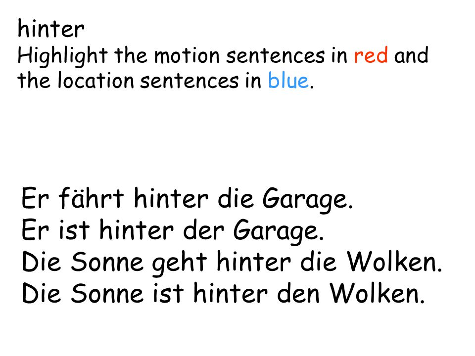 hinter Highlight the motion sentences in red and the location sentences in blue.