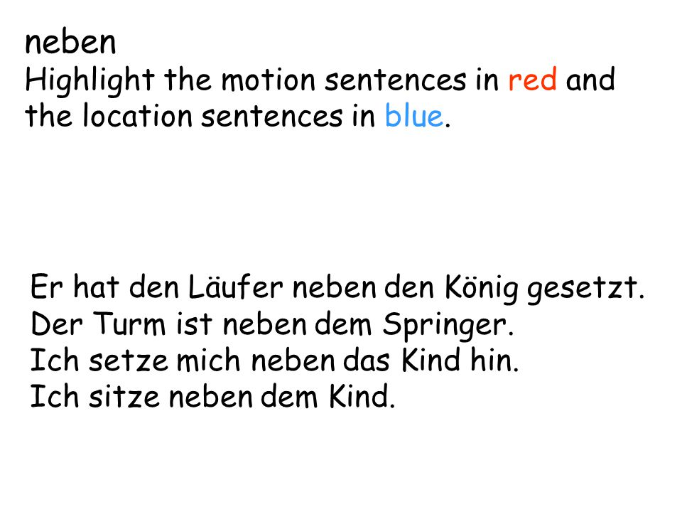 neben Highlight the motion sentences in red and the location sentences in blue.