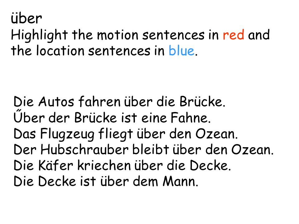 über Highlight the motion sentences in red and the location sentences in blue.