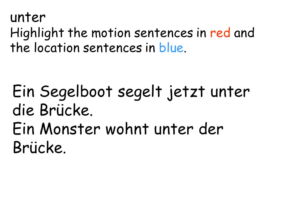 unter Highlight the motion sentences in red and the location sentences in blue.