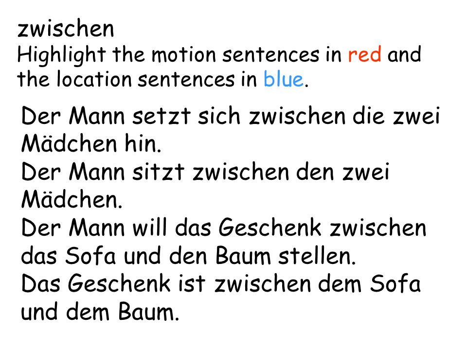 zwischen Highlight the motion sentences in red and the location sentences in blue.