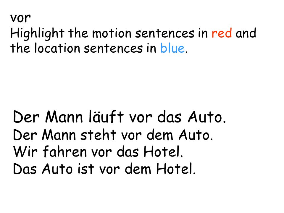 vor Highlight the motion sentences in red and the location sentences in blue.