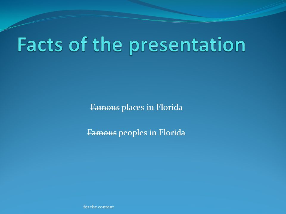 Facts of the presentation