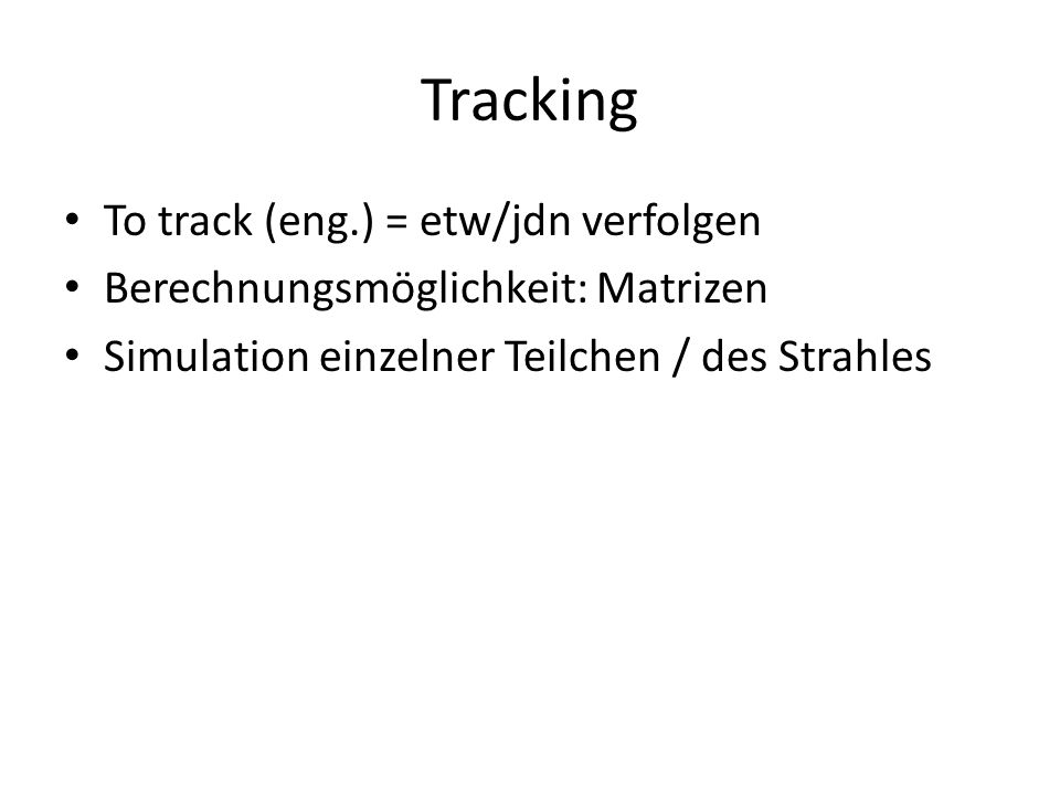 Tracking To track (eng.) = etw/jdn verfolgen