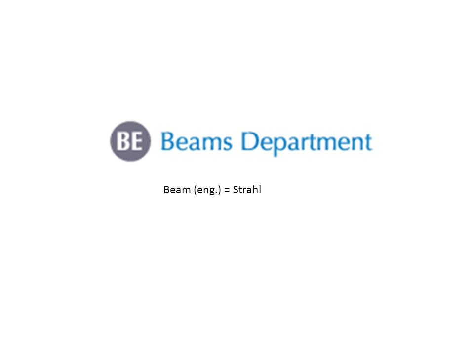 Beam (eng.) = Strahl
