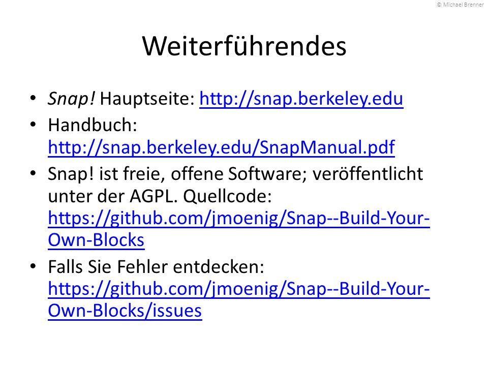 Weiterführendes Snap! Hauptseite: http://snap.berkeley.edu