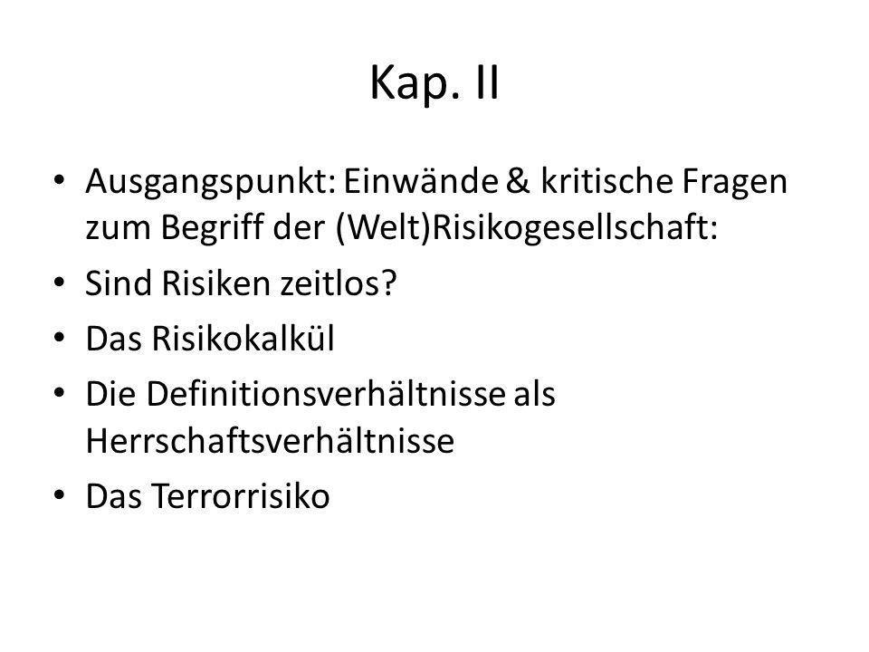 Kap. II Ausgangspunkt: Einwände & kritische Fragen zum Begriff der (Welt)Risikogesellschaft: Sind Risiken zeitlos