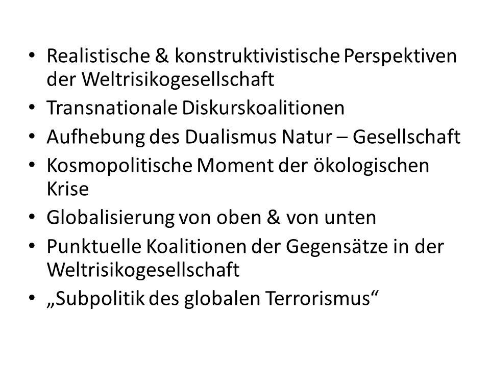 Realistische & konstruktivistische Perspektiven der Weltrisikogesellschaft