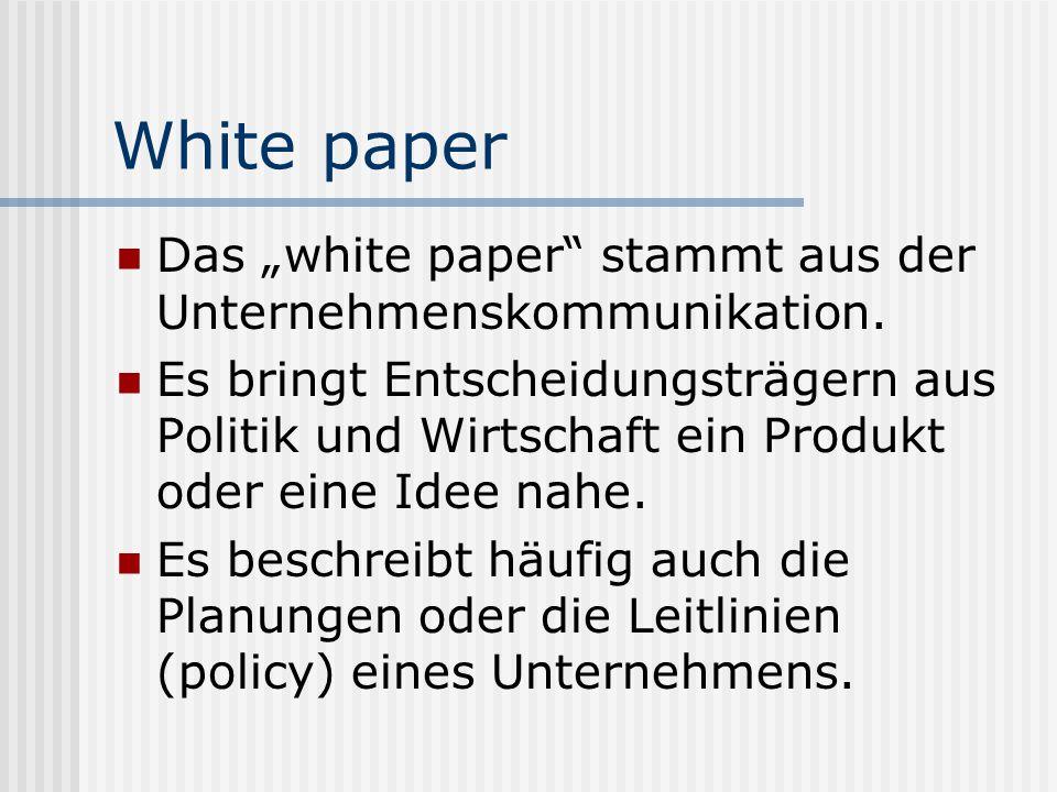 """White paper Das """"white paper stammt aus der Unternehmenskommunikation."""