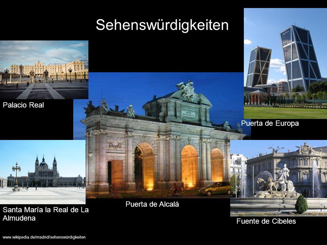 Sehenswürdigkeiten Palacio Real Puerta de Europa Puerta de Alcalá