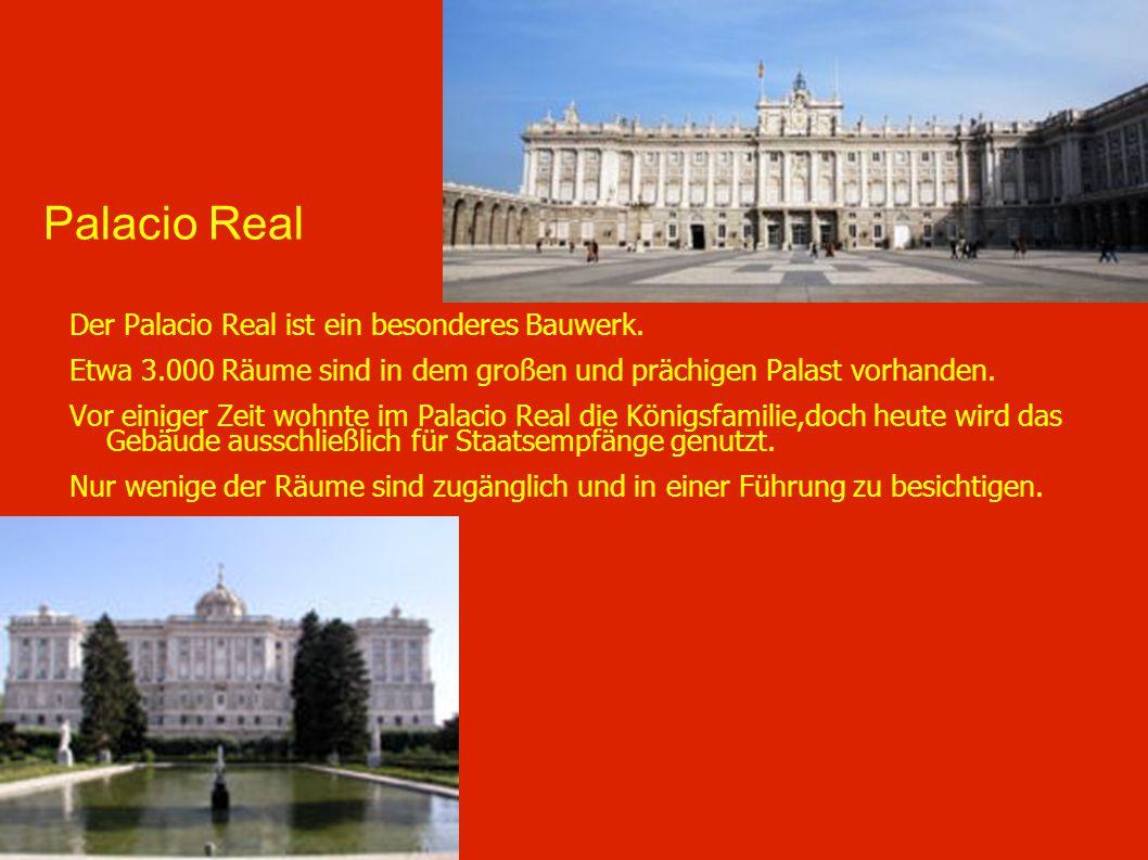 Palacio Real Der Palacio Real ist ein besonderes Bauwerk.
