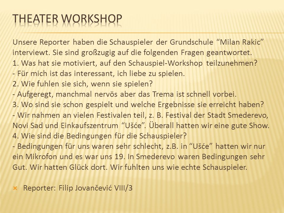 theater workshop Unsere Reporter haben die Schauspieler der Grundschule Milan Rakic