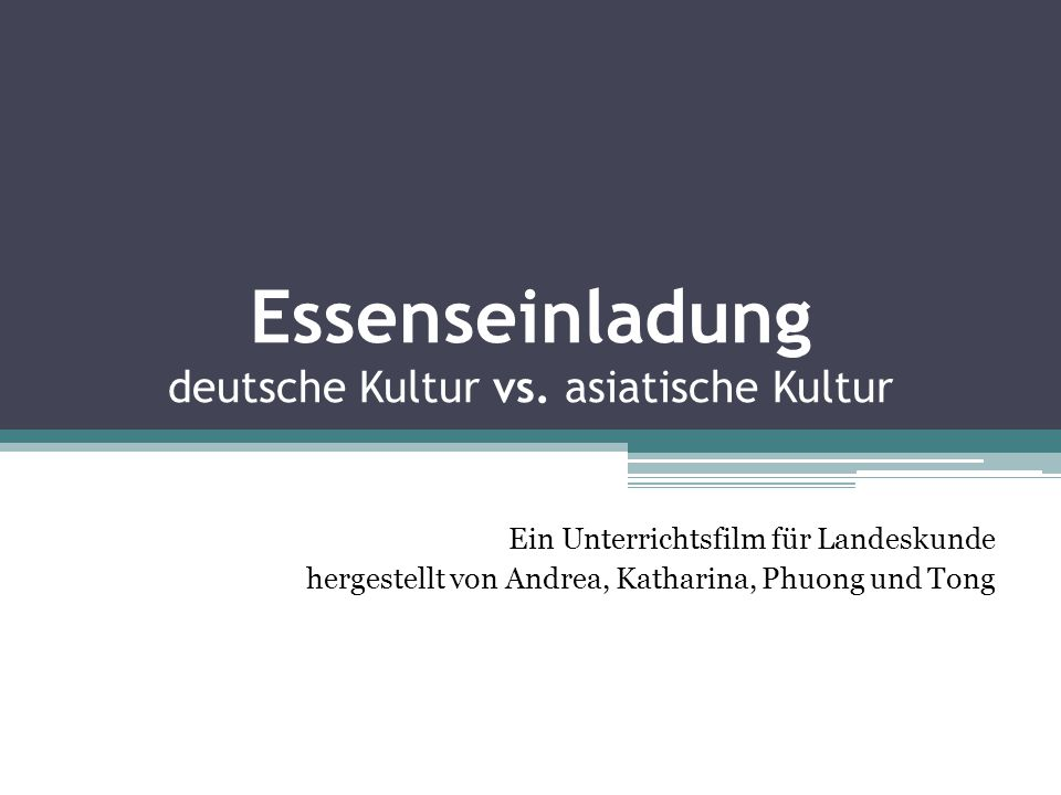 Essenseinladung deutsche Kultur vs. asiatische Kultur