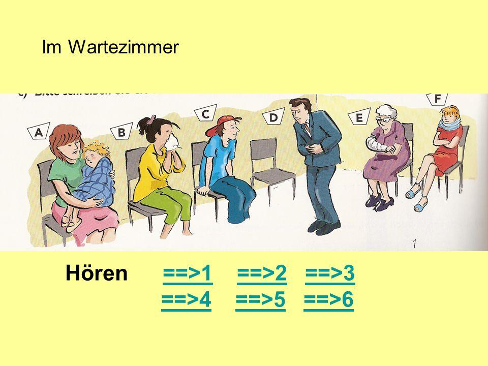 Hören ==>1 ==>2 ==>3 ==>4 ==>5 ==>6