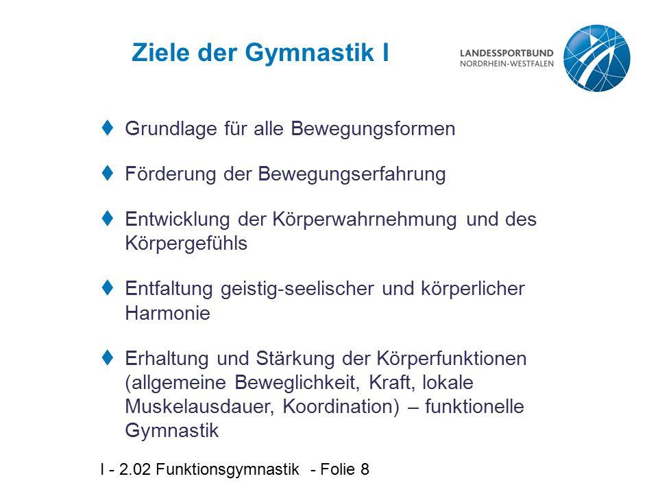 Ziele der Gymnastik I Grundlage für alle Bewegungsformen