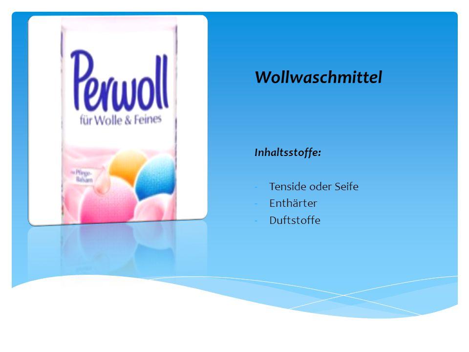 Wollwaschmittel Inhaltsstoffe: Tenside oder Seife Enthärter Duftstoffe