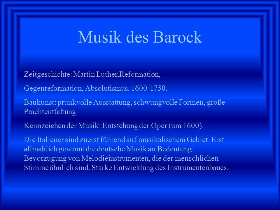 Musik des Barock Zeitgeschichte: Martin Luther,Reformation,