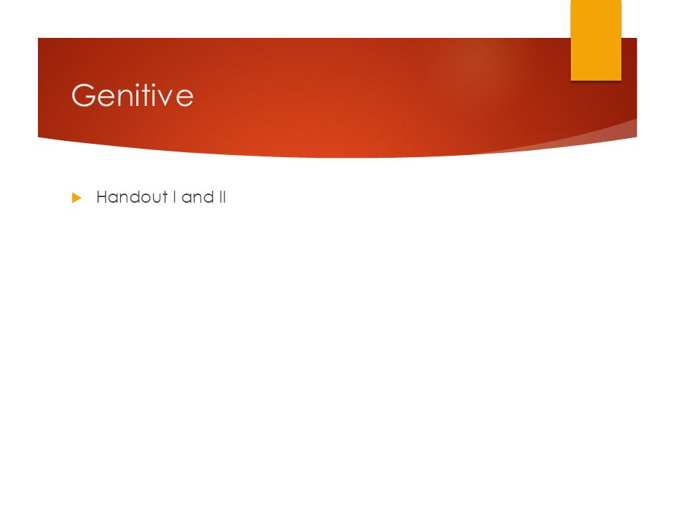 Genitive Handout I and II