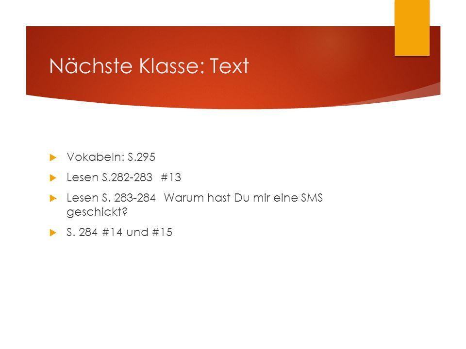 Nächste Klasse: Text Vokabeln: S.295 Lesen S.282-283 #13