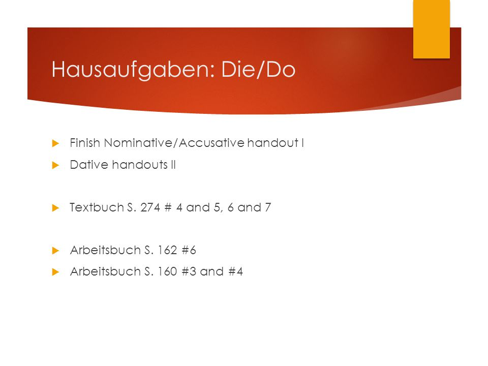 Hausaufgaben: Die/Do Finish Nominative/Accusative handout I