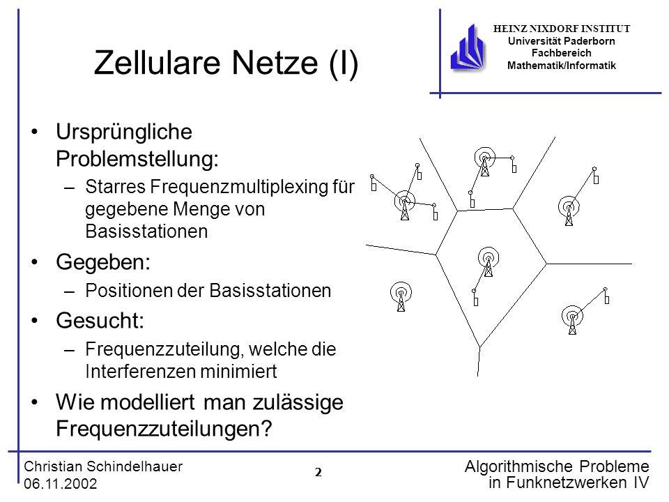 Zellulare Netze (I) Ursprüngliche Problemstellung: Gegeben: Gesucht: