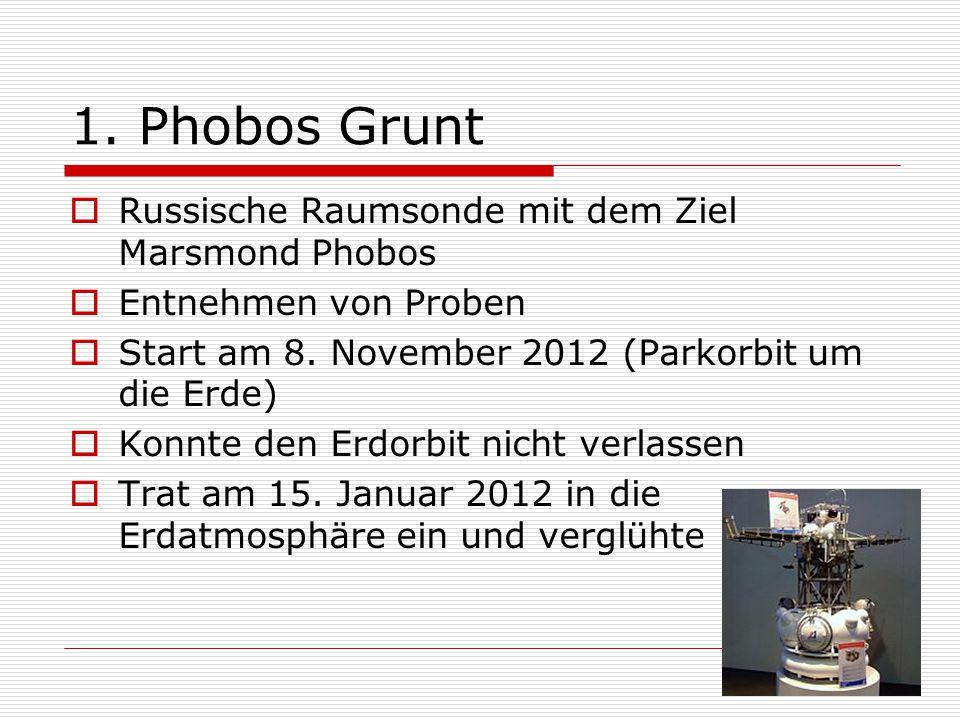 1. Phobos Grunt Russische Raumsonde mit dem Ziel Marsmond Phobos