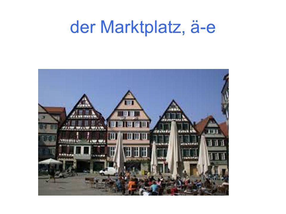 der Marktplatz, ä-e