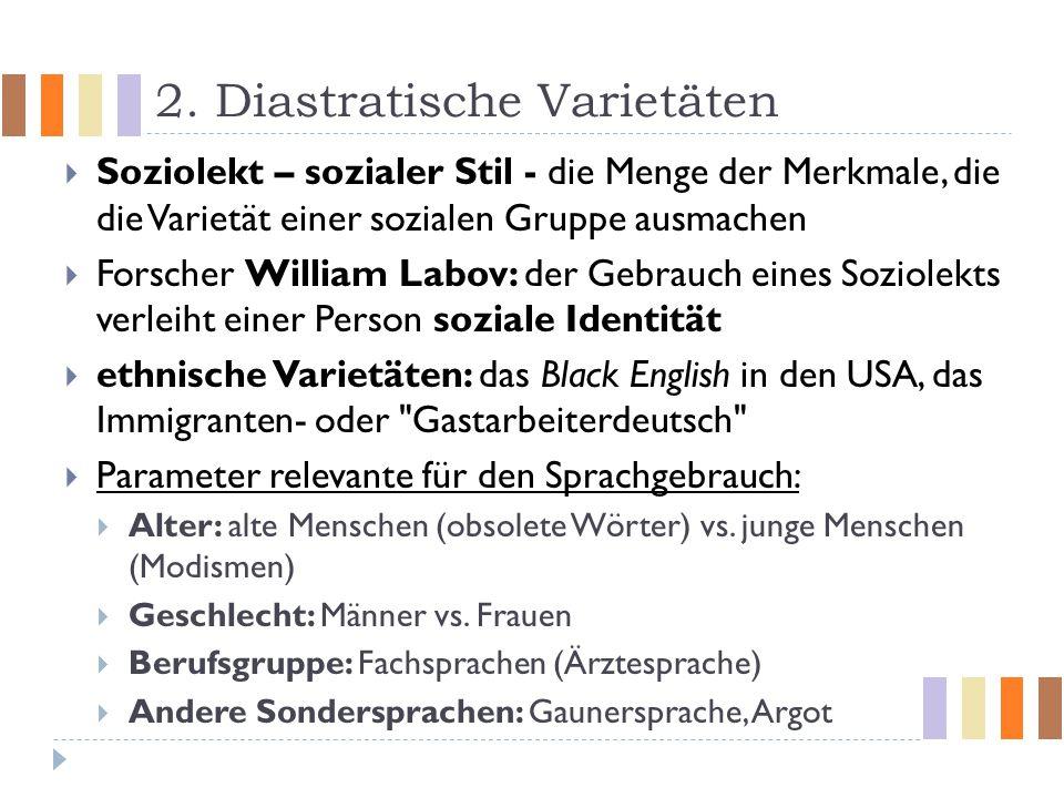 2. Diastratische Varietäten