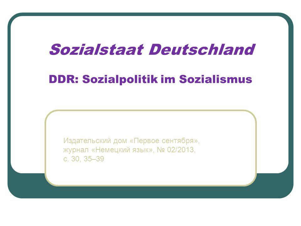 Sozialstaat Deutschland DDR: Sozialpolitik im Sozialismus