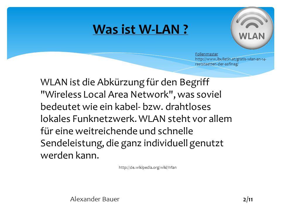 Was ist W-LAN Folienmaster. http://www.ibulletin.at/gratis-wlan-an-14-raststaetten-der-asfinag/