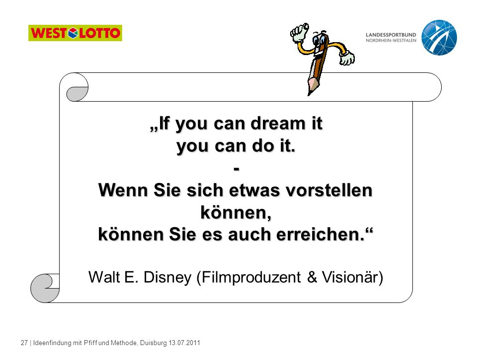 """If you can dream it you can do it. -"