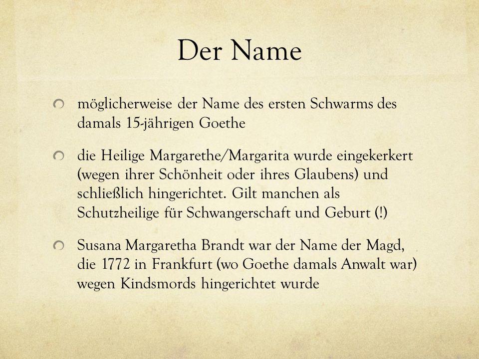 Der Name möglicherweise der Name des ersten Schwarms des damals 15-jährigen Goethe.
