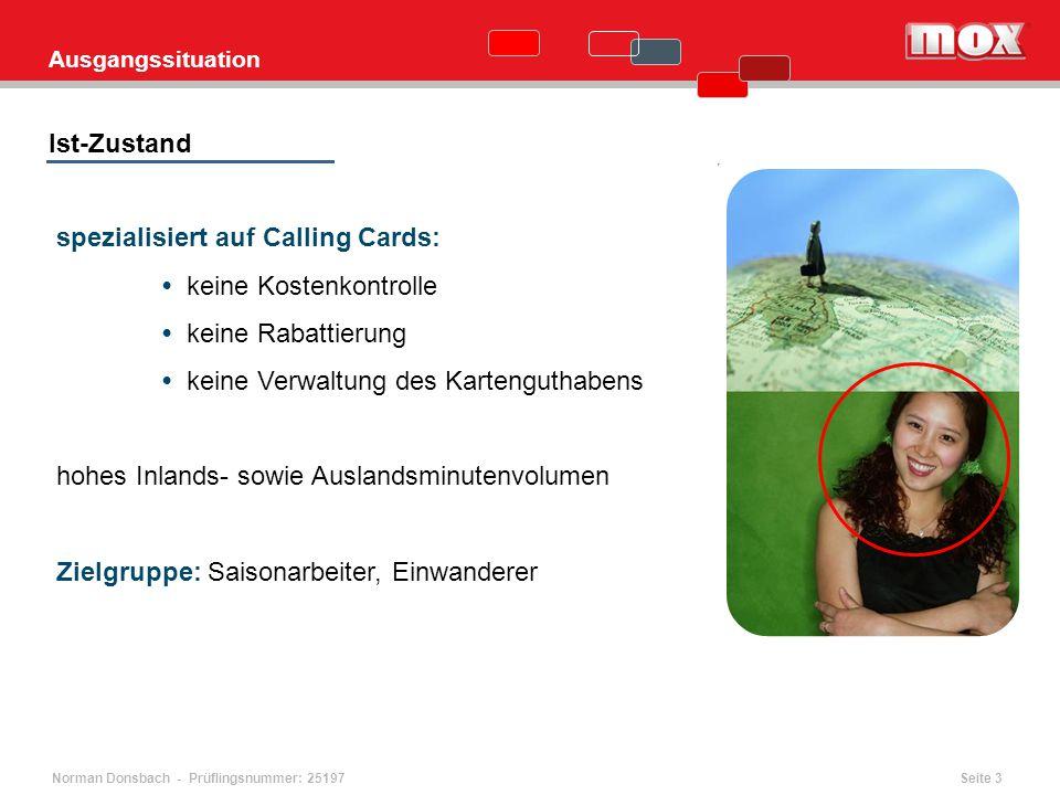 spezialisiert auf Calling Cards: • keine Kostenkontrolle