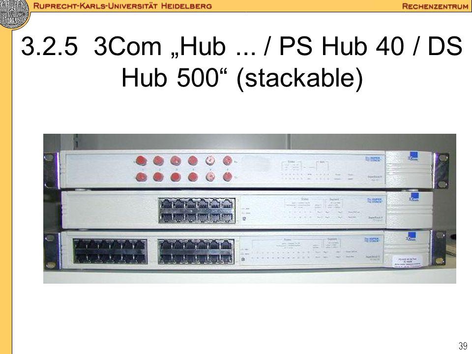 """3.2.5 3Com """"Hub ... / PS Hub 40 / DS Hub 500 (stackable)"""