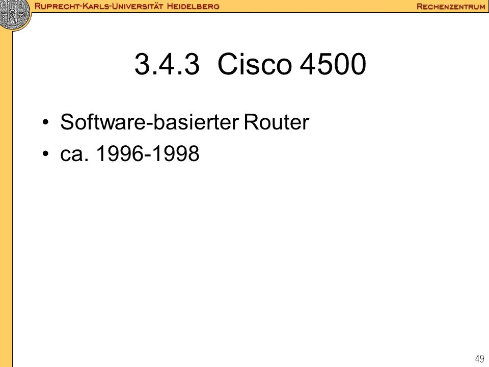 3.4.3 Cisco 4500 Software-basierter Router ca. 1996-1998